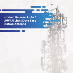 New Product Release: LoRa / LPWAN Light Duty Base Station Antenna