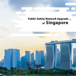 Public Safety Network Upgrade of Singapore