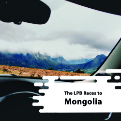 The LPB Races to Mongolia!